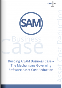 OMTCO - Building a SAM Business Case The Mechanisms Governing Software Asset Cost Reduction