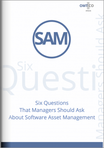 OMTCO - Six Questions That Managers Should Ask About Software Asset Management