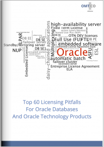 OMTCO - Top 60 Licensing Pitfalls For Oracle Databases And Technology Products